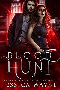 Blood Hunt: A Paranormal Romance, (Vampire Huntress Chronicles Book 1) by Jessica Wayne.