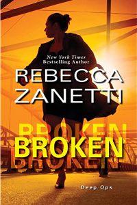Rebecca Zanetti - Broken - Deep Ops Book 3