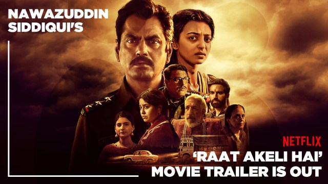 Nawazuddin Siddiqui's 'Raat Akeli Hai' Movie Trailer Is Out