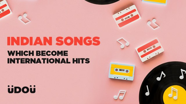 Indian Songs Which Become International Hits