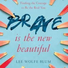 Brave Is The New Beautiful