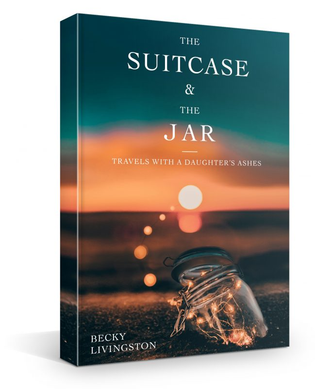 The Suitcase & The Jar: Travels With a Daughter's Ashes