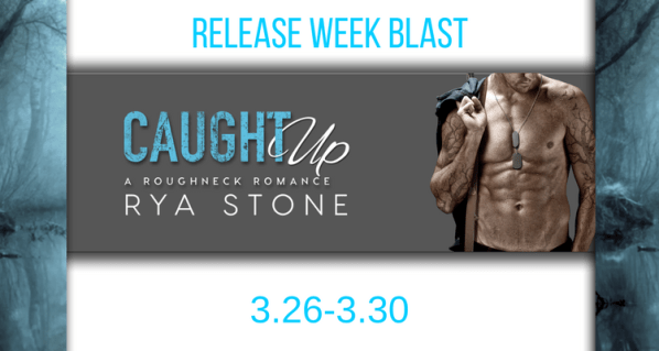Caught Up by Rya Stone Release Week Banner