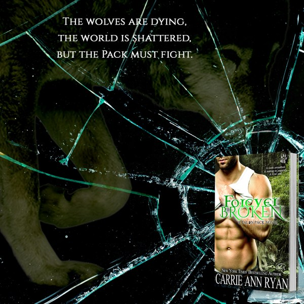 """The wolves are dying, the world is shattered, but the pack must fight."" FOREVER BROKEN by Carrie Ann Ryan"