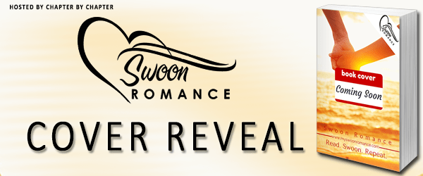 Cover Reveal from Swoon Romance hosted by Chapter by Chapter