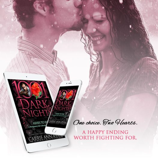 One choice. Two hearts. A happy ending worth fighting for. ASHES TO INK by Carrie Ann Ryan