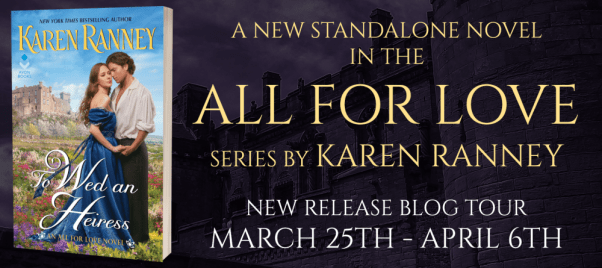 A new standalone novel in the All for Love series by Karen Ranney  New release blog tour 3/25-4/6  TO WED AN HEIRESS by Karen Ranney