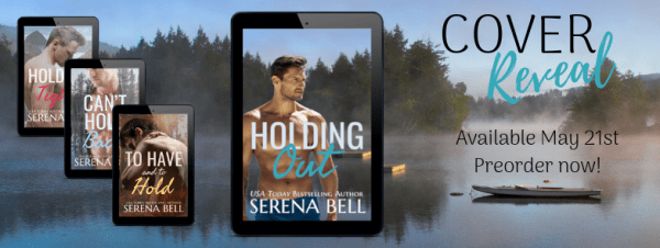 Cover Reveal banner  HOLDING OUT by Serena Bell available May 21st--preorder now!