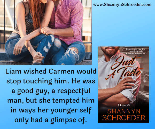 Teaser: Liam wished Carmen would stop touching him. He was a good guy, a respectful man, but she tempted him in ways her younger self only had a glimpse of.