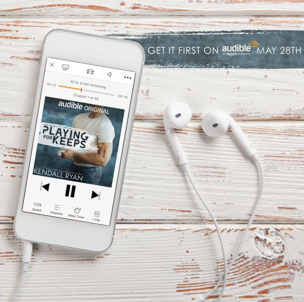 Get it first on Audible May 28th PLAYING FOR KEEPS by Kendall Ryan
