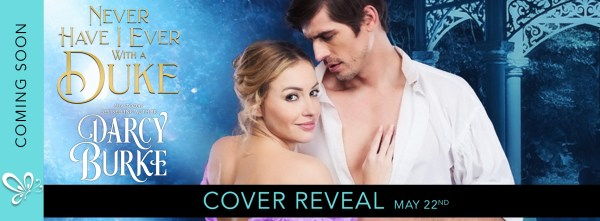 Never Have I Ever with a Duke by Darcy Burke cover reveal banner