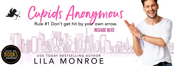 Cupids Anonymous release blitz banner Rule #1: Don't get hit by your own arrow