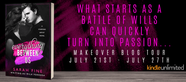 What starts as a battle of wills can quickly turn into passion... Everything Between Us makeover blog tour banner