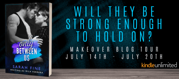 Will they be strong enough to hold on? ONLY BETWEEN US by Sarah Fine makeover blog tour banner