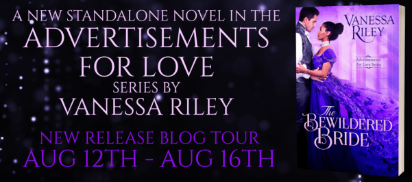 A new standalone novel in the Advertisements for Love series by Vanessa Riley THE BEWILDERED BRIDE  New release blog tour banner