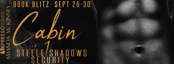 Cabin 1: Steele Shadows Security book blitz banner
