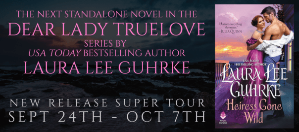 HEIRESS GONE WILD The next standalone novel in the Dear Lady Truelove series by USA Today Bestselling author Laura Lee Guhrke New Release Super Tour banner