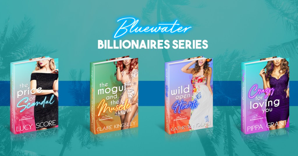 Bluewater Billionaires series covers The Price of Scandal The Mogul and the Muscle Wild Open Hearts Crazy for Loving You