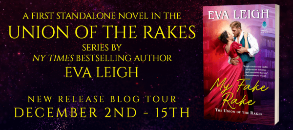 A first standalone novel in the Union of the Rakes series by NYT bestselling author Eva Leigh MY FAKE RAKE New release and blog tour banner