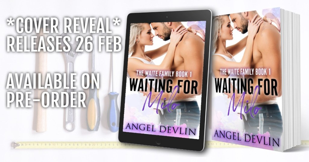 Cover Reveal Banner WAITING FOR MILO by Angel Devlin releases February 26th Available for pre-order