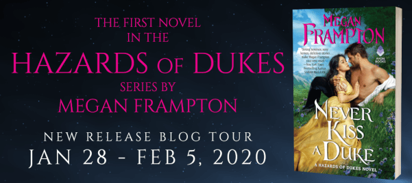 The first novel in the Hazards of Dukes series by Megan Frampton NEVER KISS A DUKE new release blog tour banner
