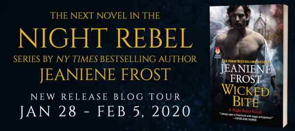 The next novel in the Night Rebel series by NY Times bestselling author Jeaniene Frost WICKED BITE new release blog tour banner