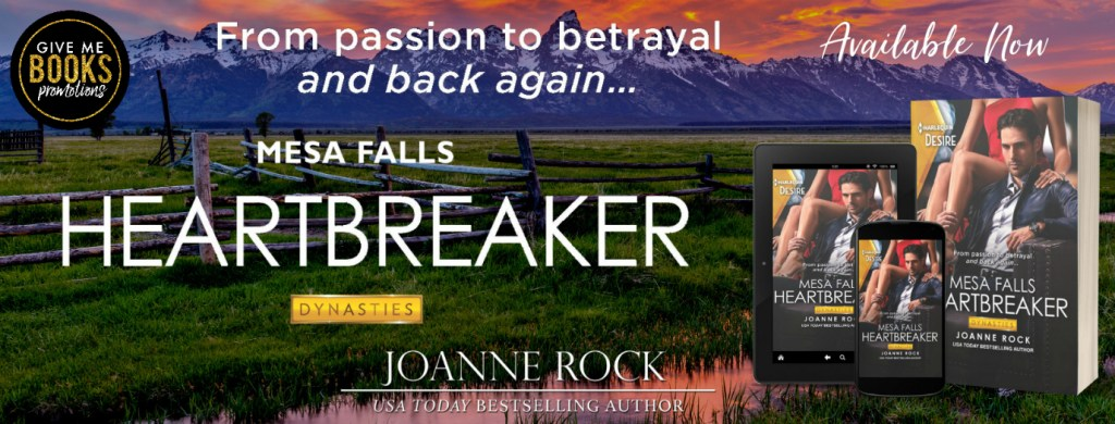 From passion to betrayal and back again...  Mesa Falls Heartbreaker by Joanne Rock  release blitz banner