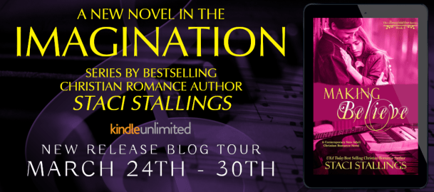 A new novel in the Imagination series by bestselling author Staci Stallings MAKING BELIEVE new release blog tour banner