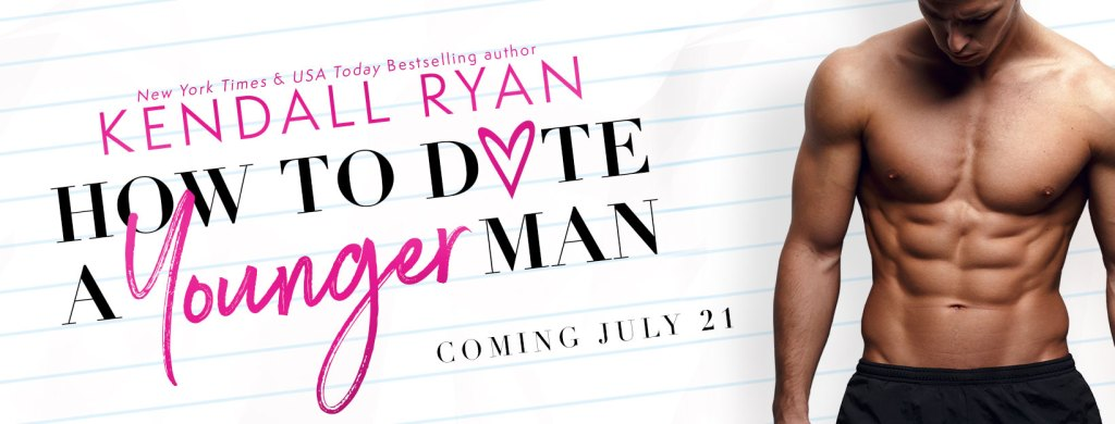How to Date a Younger Man by Kendall Ryan  coming July 21  cover reveal banner