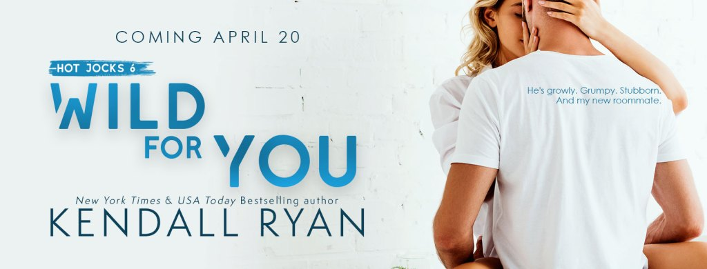 Wild for You by Kendall Ryan coming April 20 pre-release banner