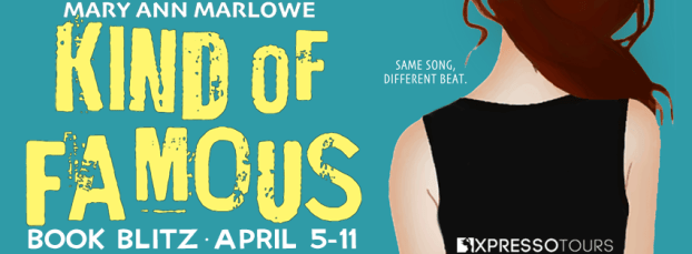 Kind of Famous by Mary Ann Marlowe book blitz banner