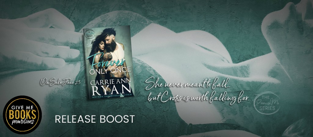 Forever Only Once by Carrie Ann Ryan - On sale June 23 She never meant to fall...but Cross is worth falling for