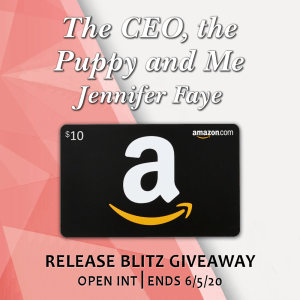 The CEO, the Puppy, and me by Jennifer Faye Giveaway graphic ($10 Amazon gift card) Release Blitz Giveaway open int/ends 6/5/20