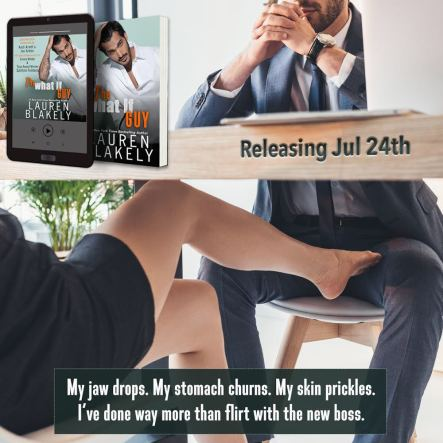 The What If Guy releasing July 24th  my jaw drops. My stomach churns. My skin prickles. I've done way more than flirt with the new boss.