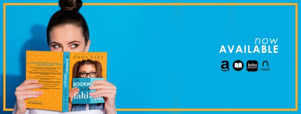 The Bookworm's Guide to Faking It by Emma Hart now available banner