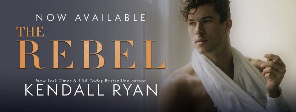 THE REBEL now available  from Kendall Ryan