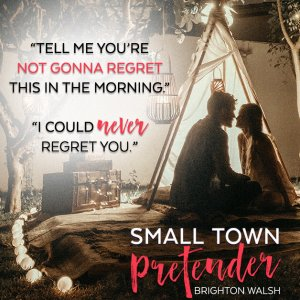 """Small Town Pretender teaser """"Tell me you're not gonna regret this in the morning."""" """"I could never regret you."""""""