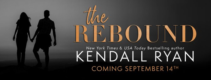 The Rebound by Kendall Ryan cover reveal banner