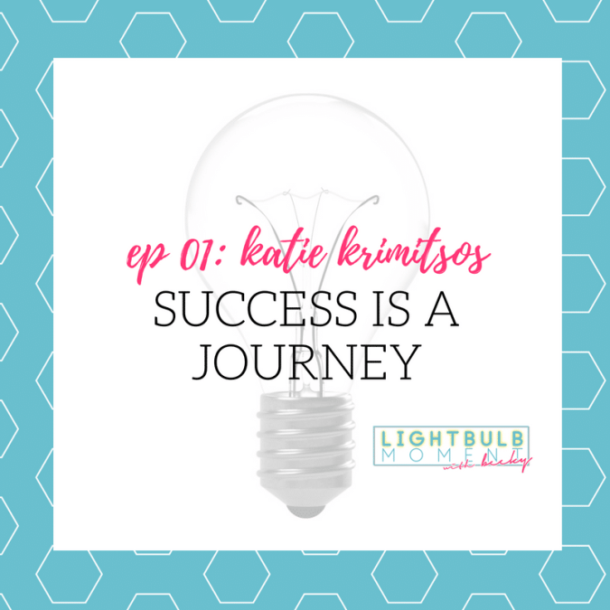 01: Success is a Journey with Katie Krimitsos