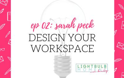 02: Design Your Workspace with Sarah Peck