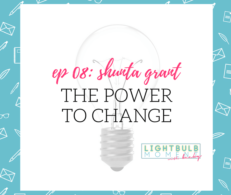 08: Shunta Grant: The Power to Change