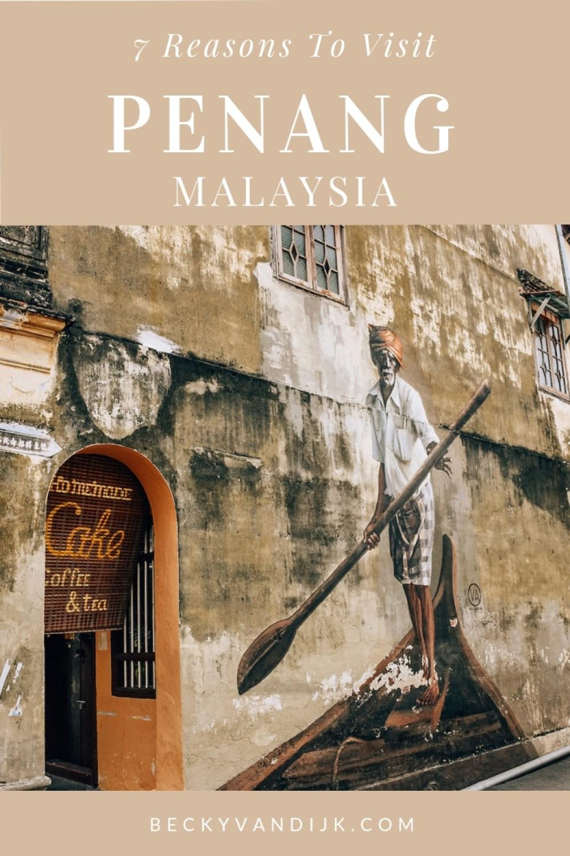 7 REASONS TO VISIT PENANG MALAYSIA
