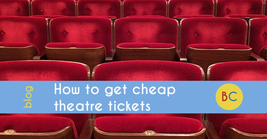 How to get cheap theatre tickets