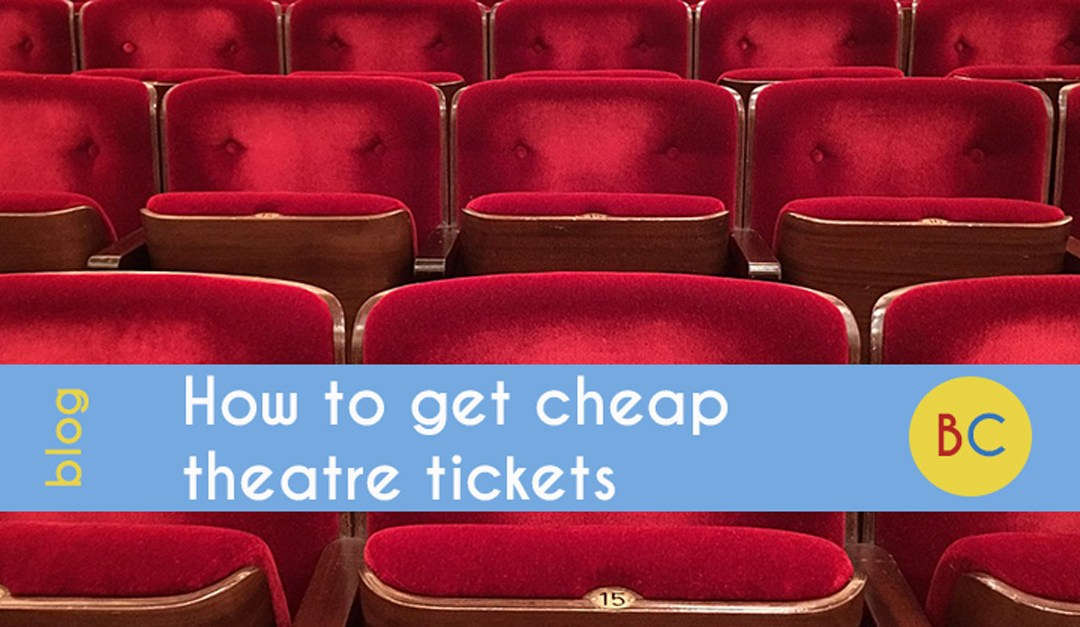 Cheap theatre tickets