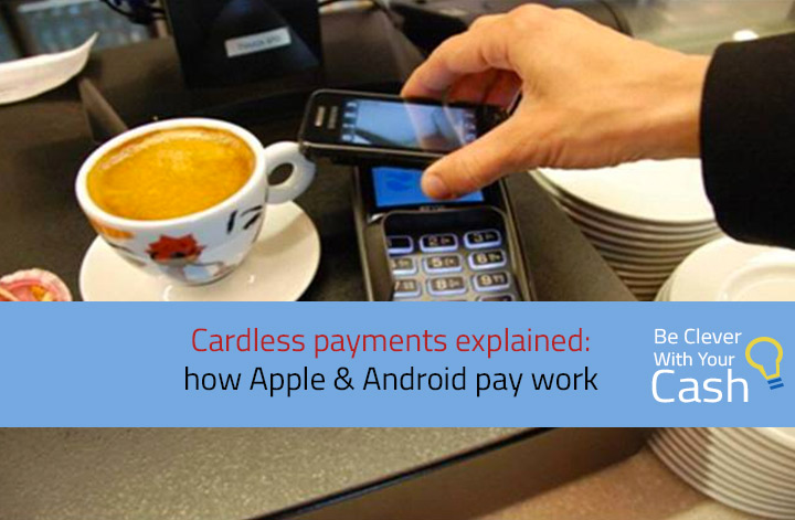 Cardless payments explained: how Apple and Android pay work