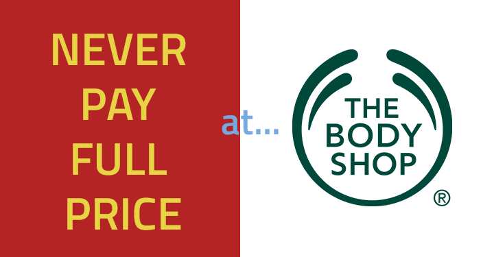 Never Pay Full Price At The Body Shop Be Clever With Your Cash