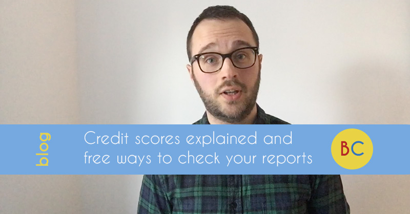 Credit scores explained, and free ways to check your reports