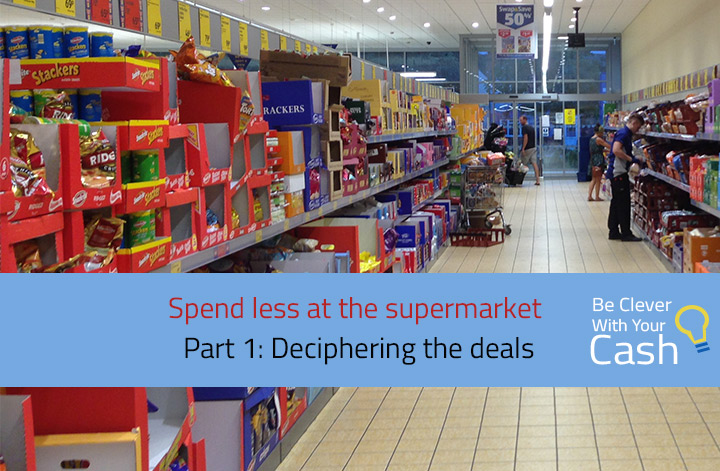 Spend less at the supermarket part 1: Deciphering the deals