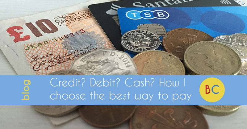 Credit? Debit? Cash? How I choose the best way to pay