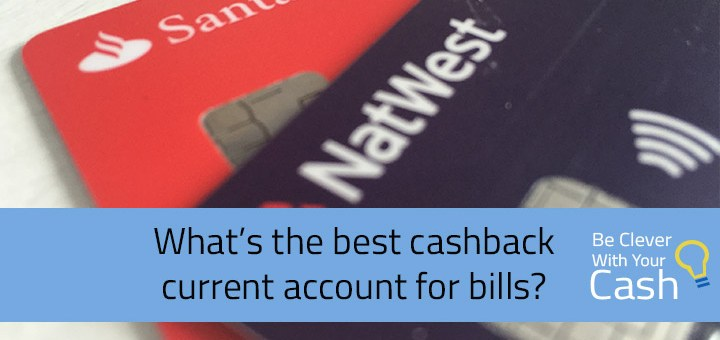 best cashback current account for bills